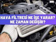 hava filtresi ne zaman değişir